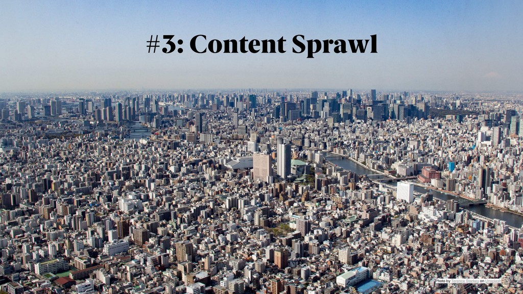 #3: Content Sprawl Photo by Terence Starkey on ...
