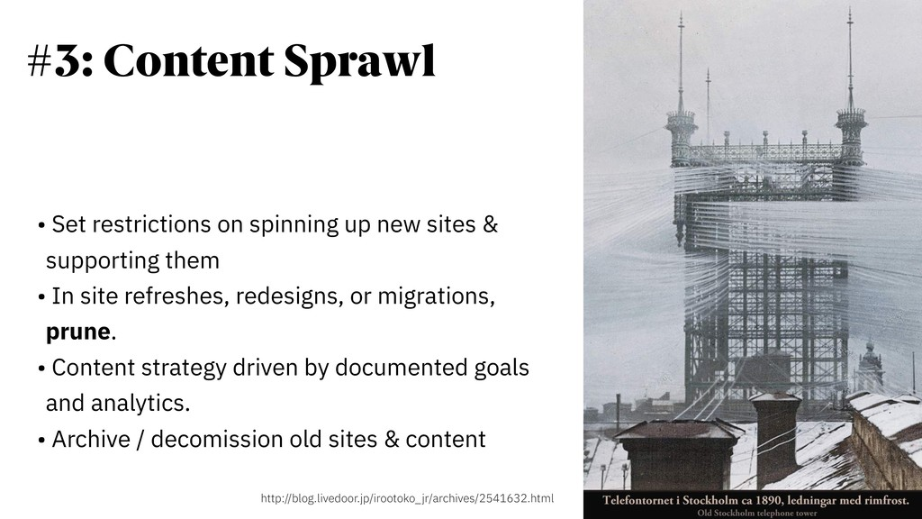 #3: Content Sprawl • Set restrictions on spinni...