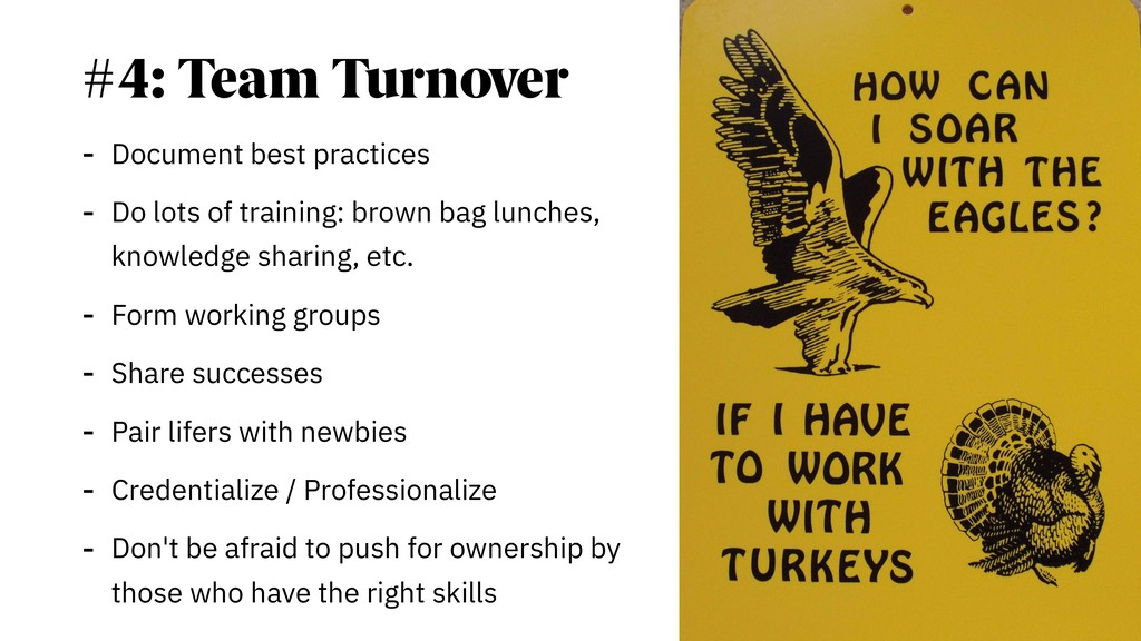 #4: Team Turnover - Document best practices - D...