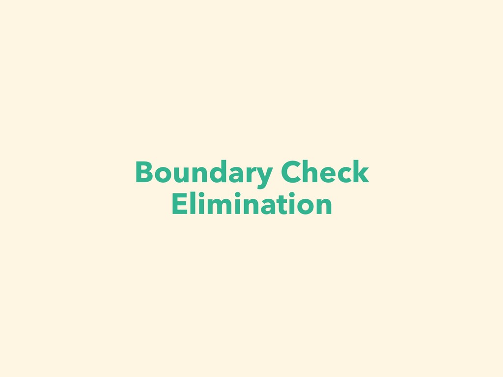 Boundary Check Elimination