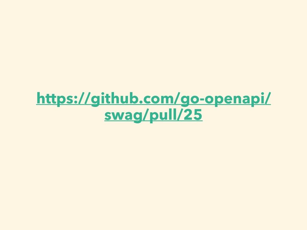 https://github.com/go-openapi/ swag/pull/25