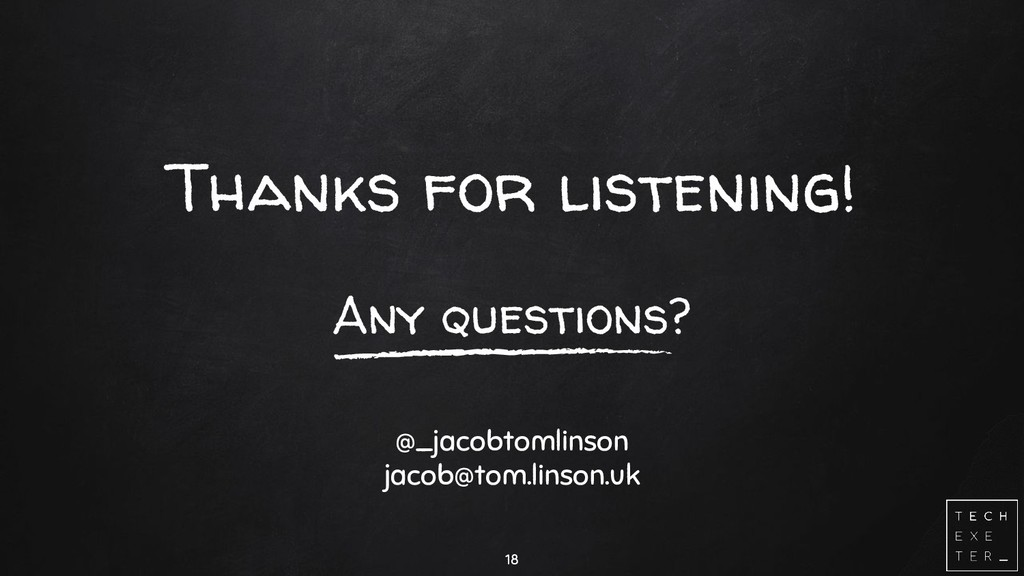 Thanks for listening! Any questions? @_jacobtom...
