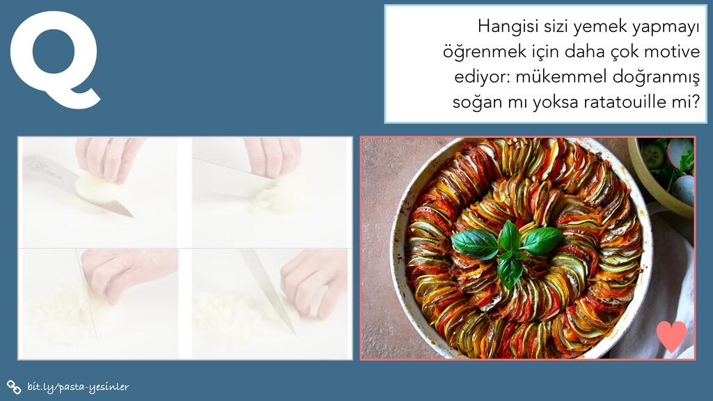 bit.ly/pasta-yesinler Q — Hangisi sizi yemek ya...