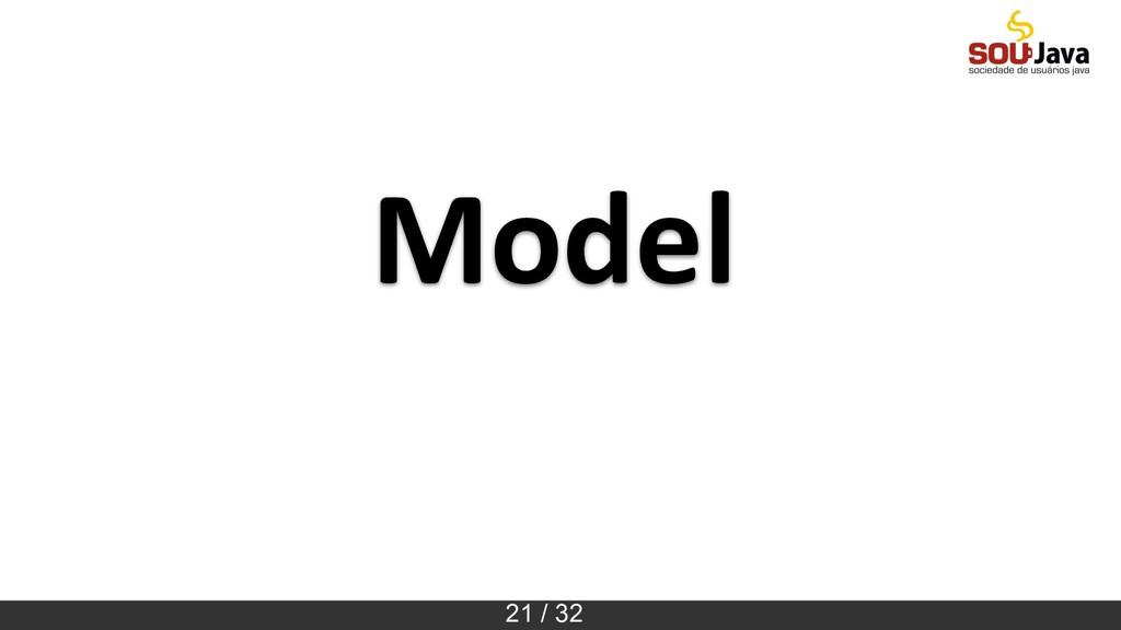 21 / 32 Model