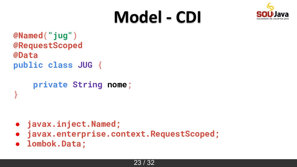 "23 / 32 Model - CDI @Named(""jug"") @RequestScope..."