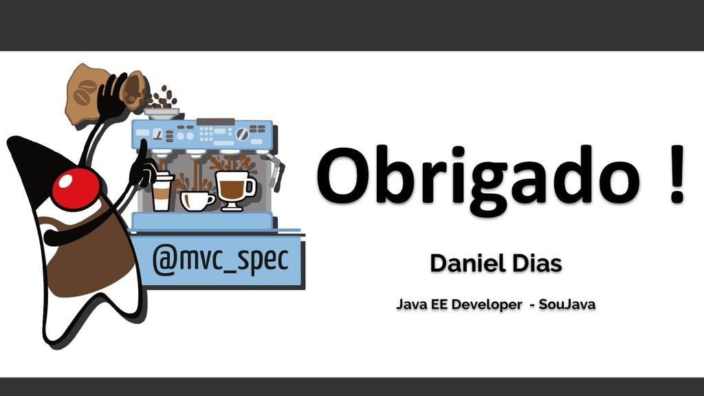 Daniel Dias Java EE Developer - SouJava Obrigad...