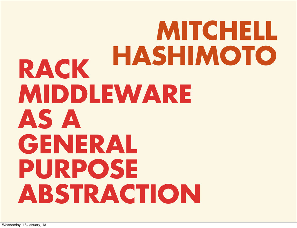 MITCHELL HASHIMOTO RACK MIDDLEWARE AS A GENERAL...