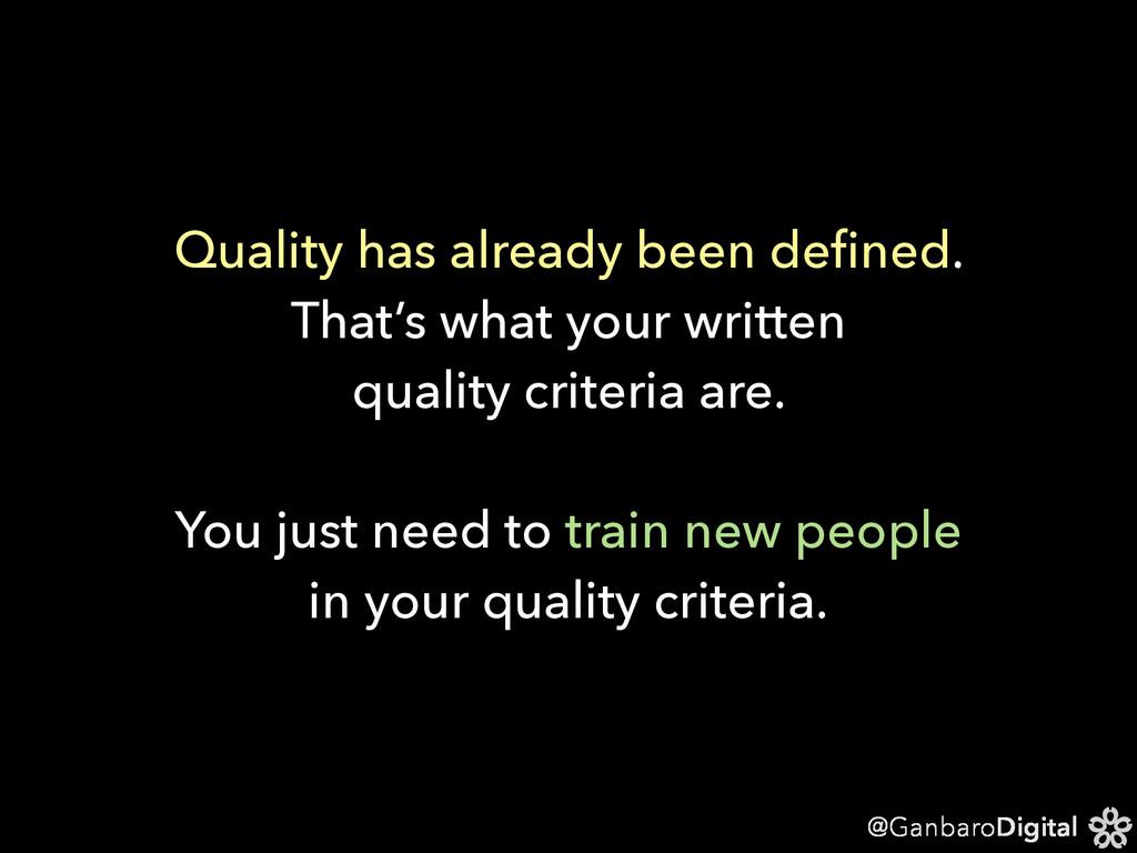 @GanbaroDigital Quality has already been defined...