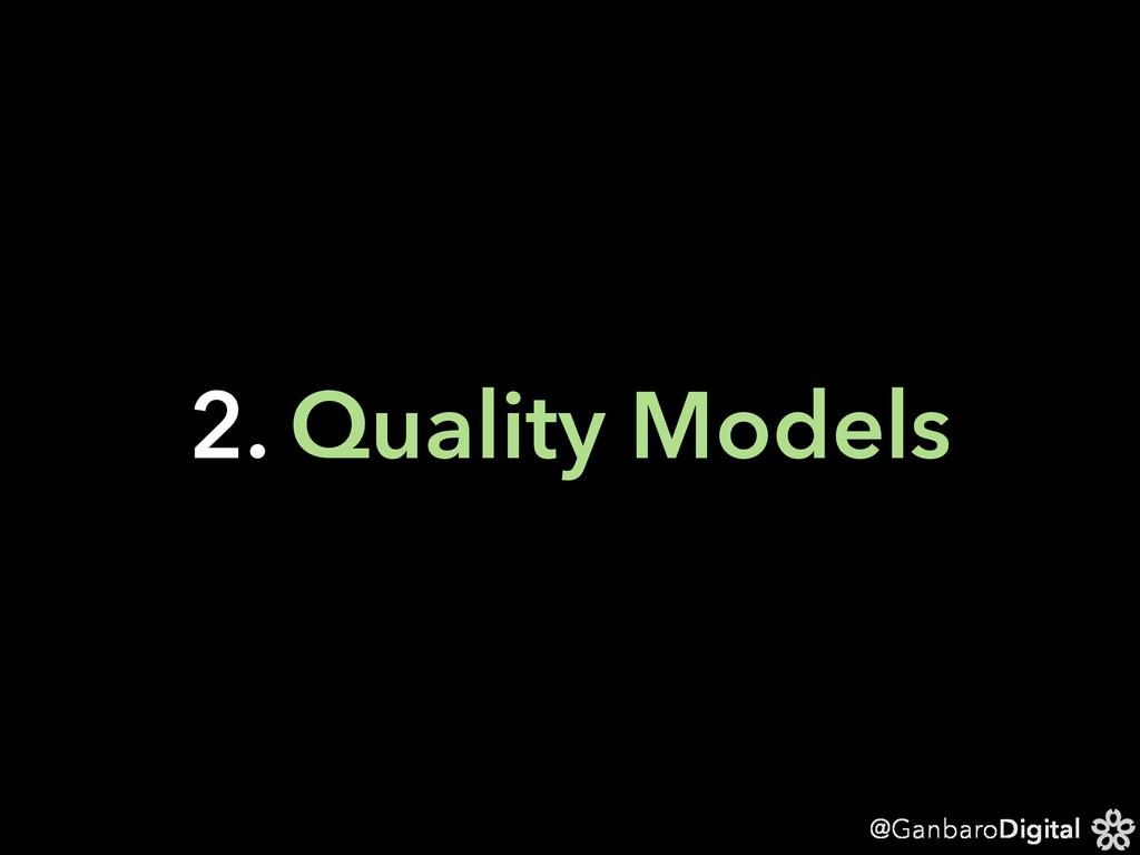 @GanbaroDigital 2. Quality Models