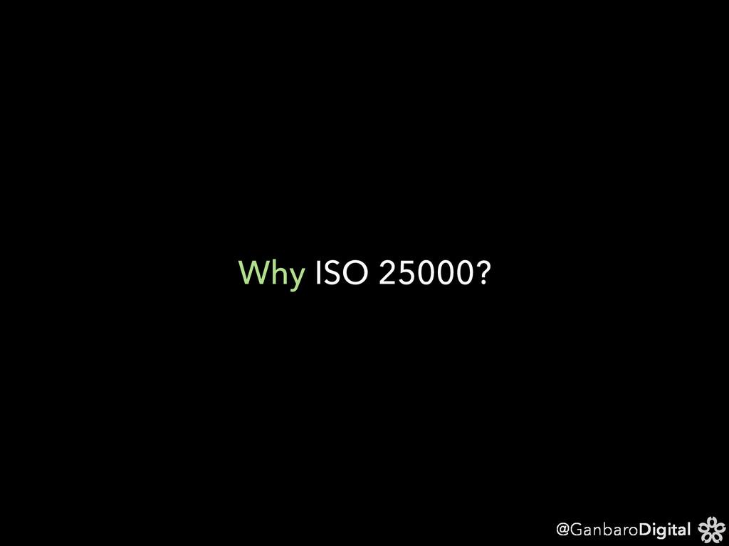 @GanbaroDigital Why ISO 25000?