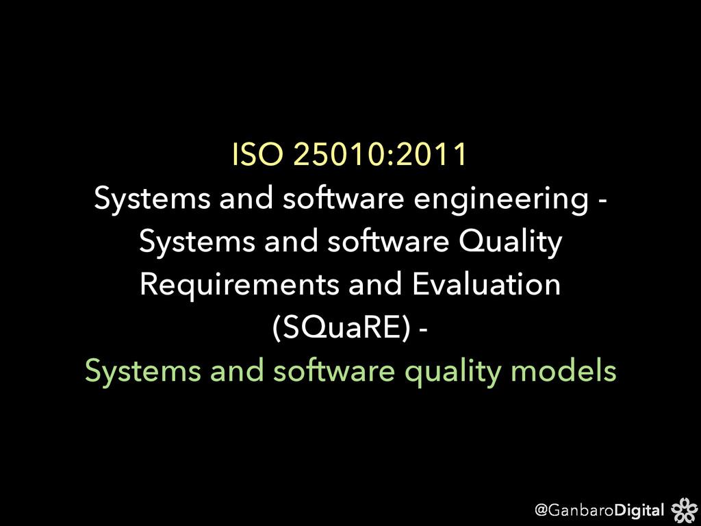 @GanbaroDigital ISO 25010:2011 Systems and soft...