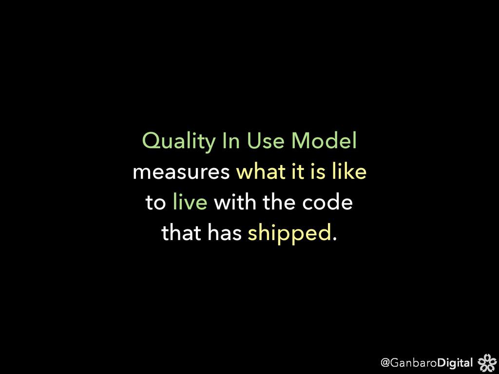 @GanbaroDigital Quality In Use Model measures w...