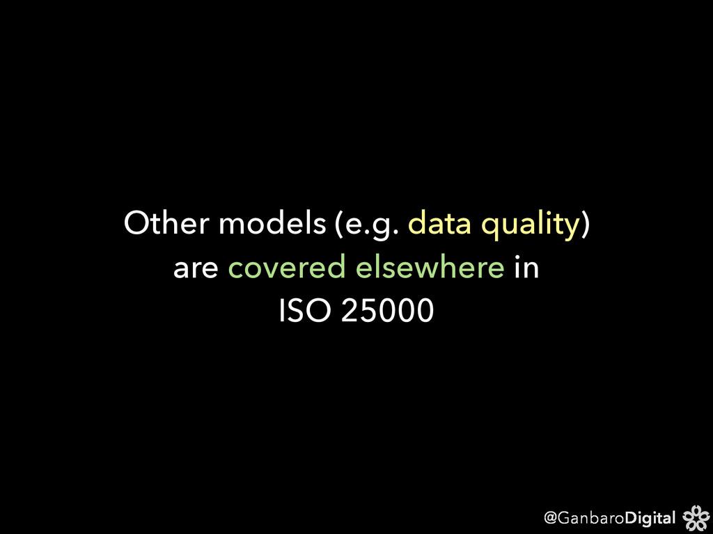 @GanbaroDigital Other models (e.g. data quality...