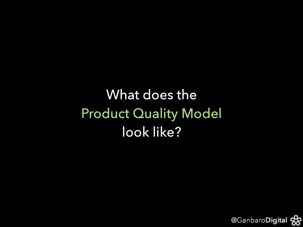 @GanbaroDigital What does the Product Quality M...