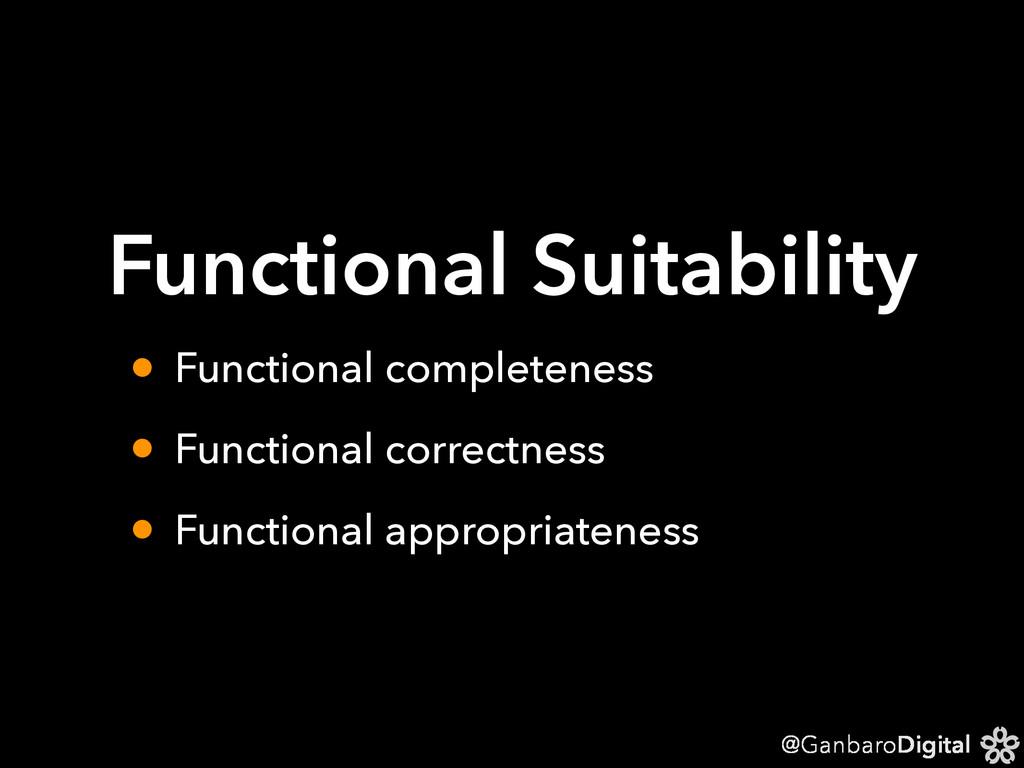 @GanbaroDigital Functional Suitability • Functi...