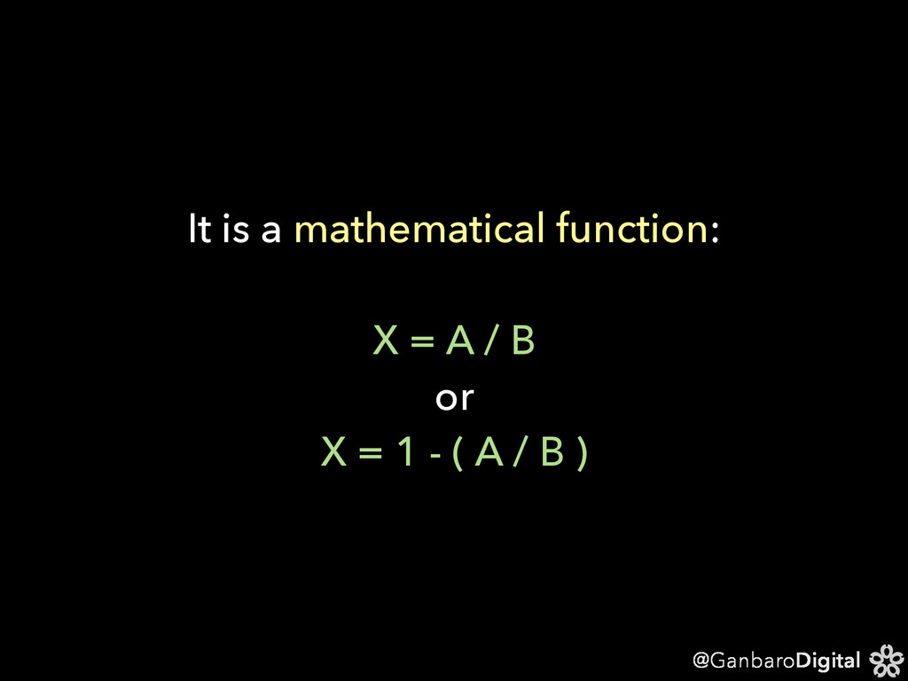 @GanbaroDigital It is a mathematical function: ...