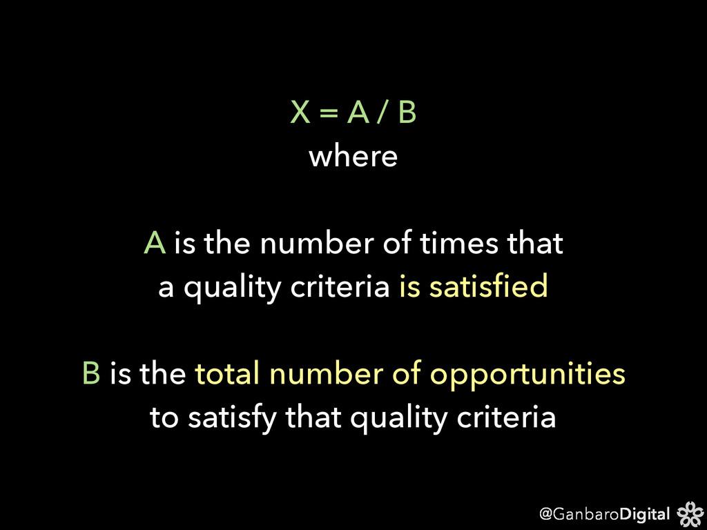 @GanbaroDigital X = A / B where A is the number...
