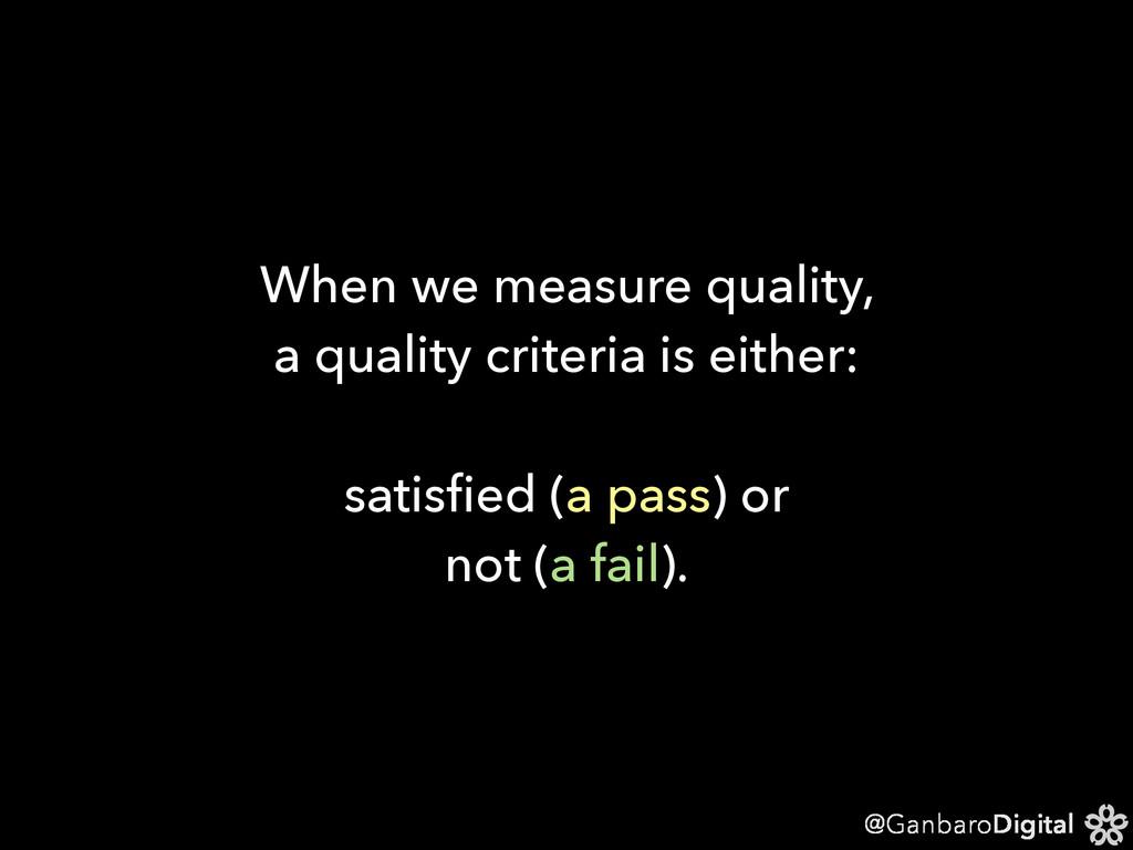 @GanbaroDigital When we measure quality, a qual...