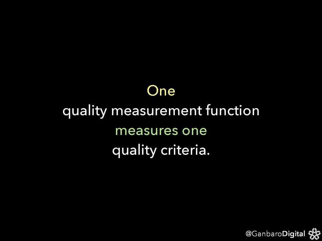 @GanbaroDigital One quality measurement functio...