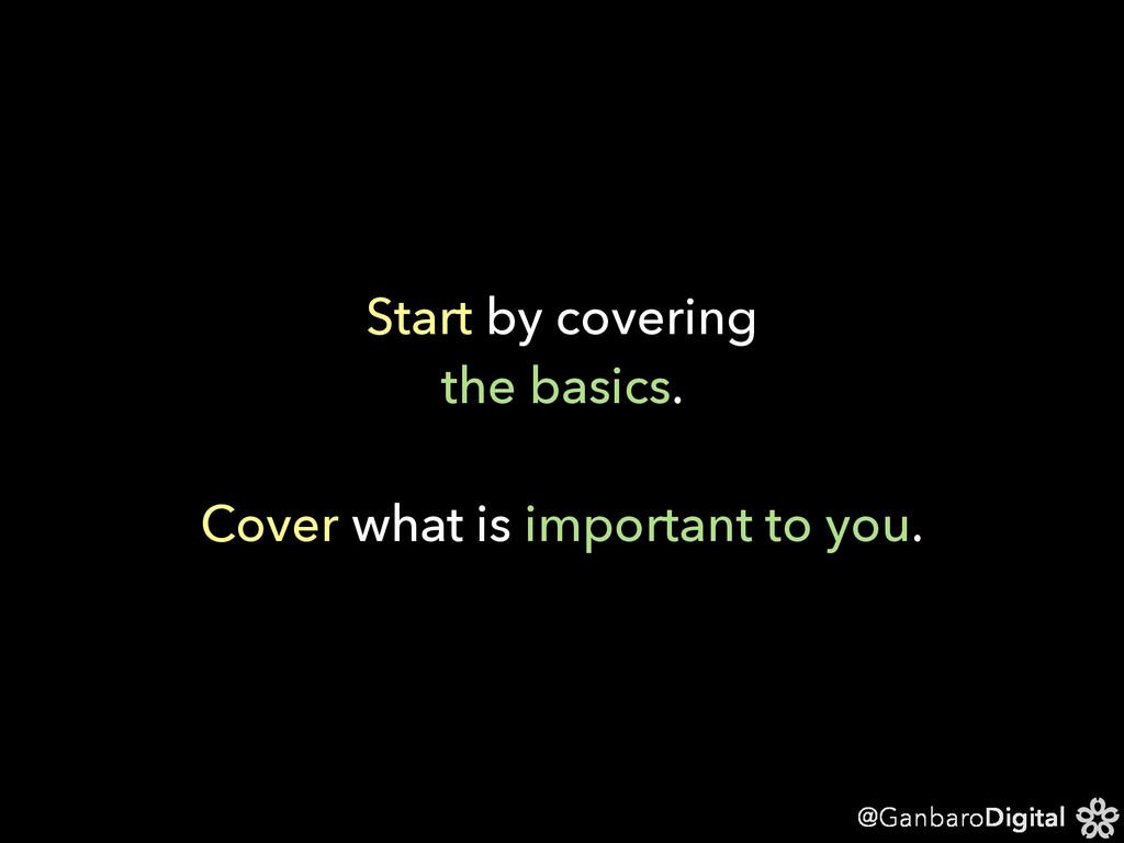 @GanbaroDigital Start by covering the basics. C...