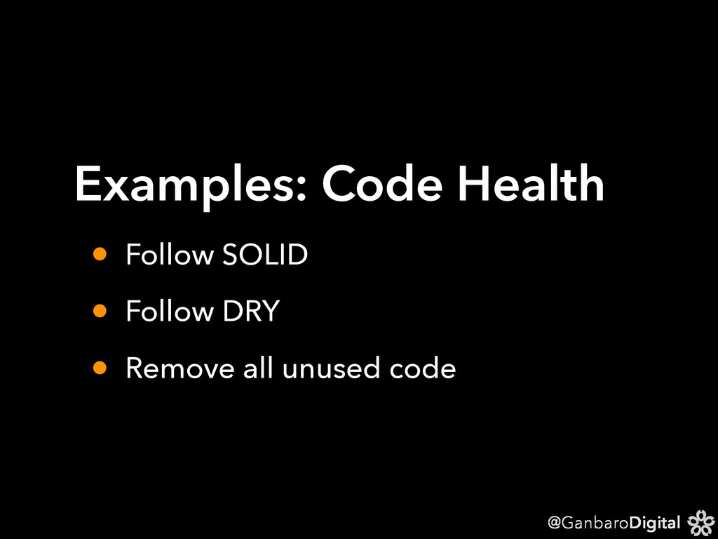@GanbaroDigital Examples: Code Health • Follow ...