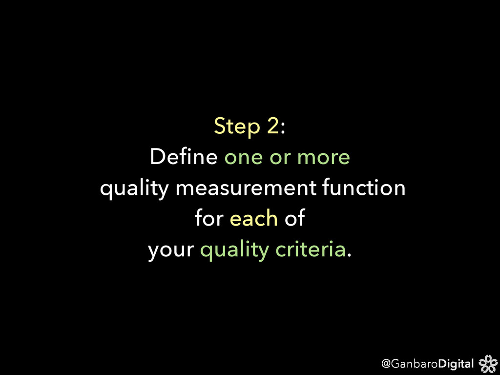 @GanbaroDigital Step 2: Define one or more quali...