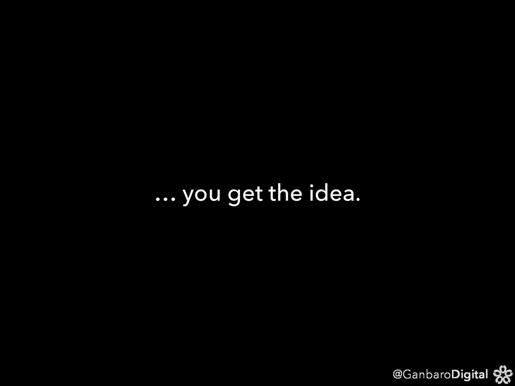 @GanbaroDigital … you get the idea.