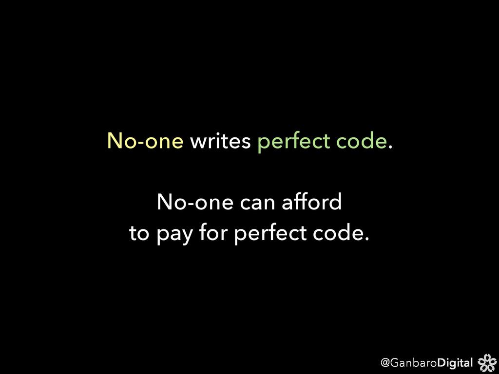 @GanbaroDigital No-one writes perfect code. No-...