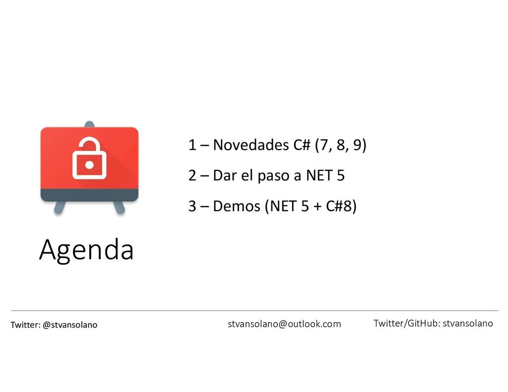 Agenda 1 – Novedades C# (7, 8, 9) 2 – Dar el pa...