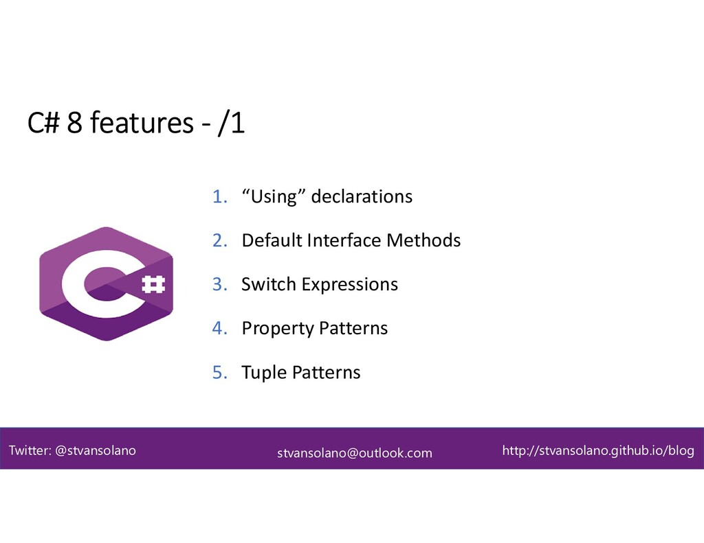 C# 8 features - /1 stvansolano@outlook.com Twit...