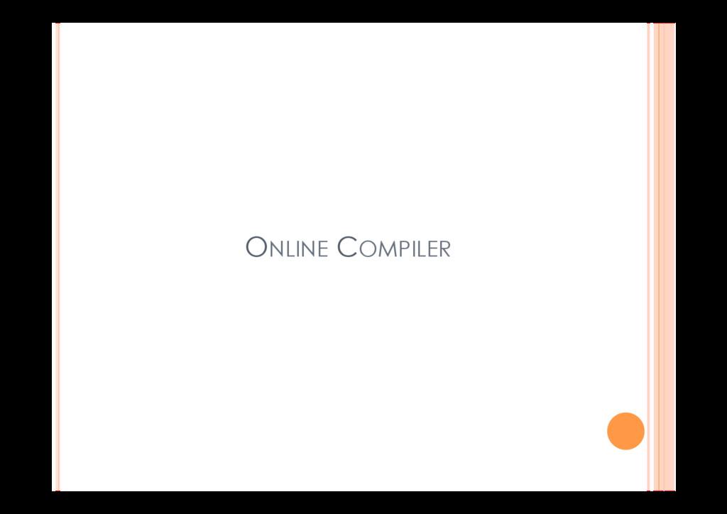 ONLINE COMPILER