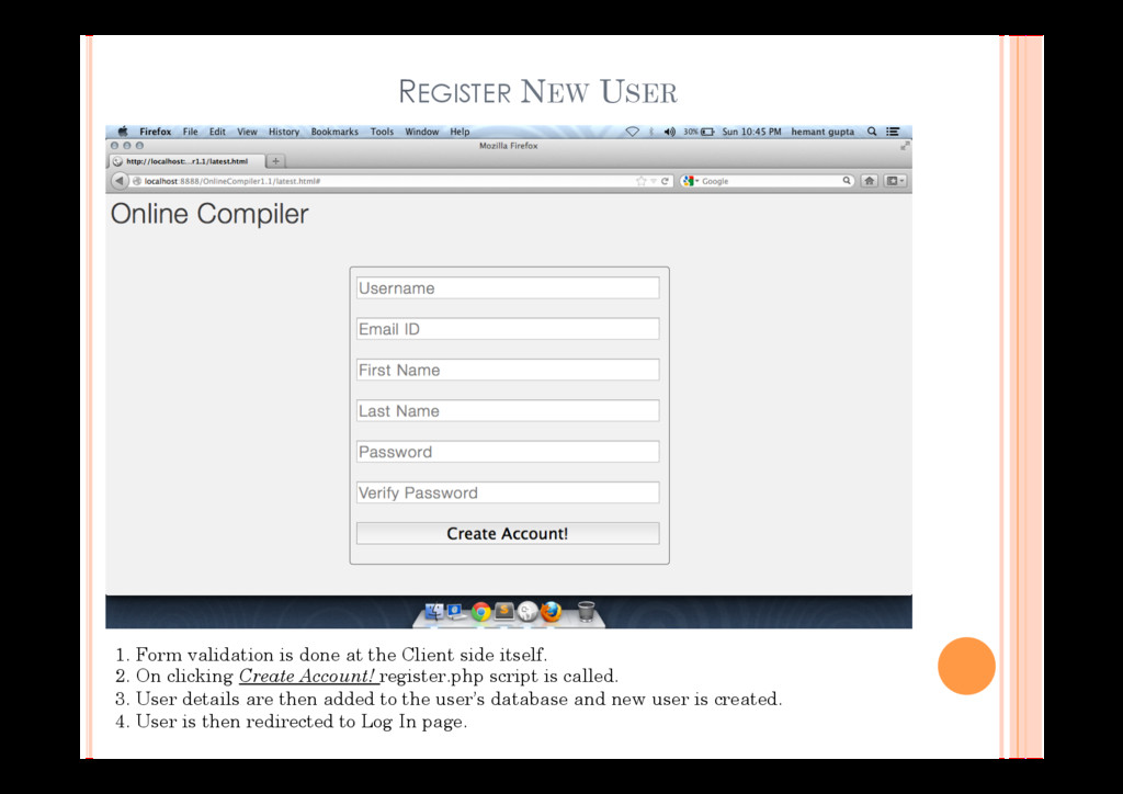REGISTER NEW USER 1. Form validation is done at...