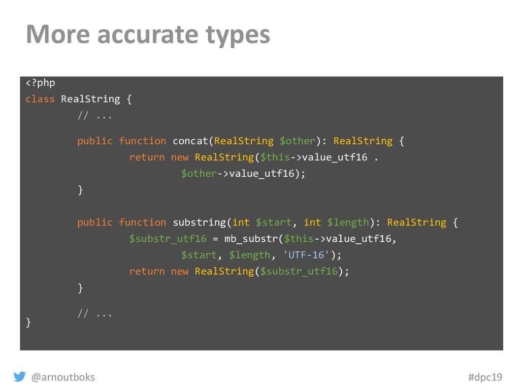 @arnoutboks #dpc19 More accurate types <?php cl...