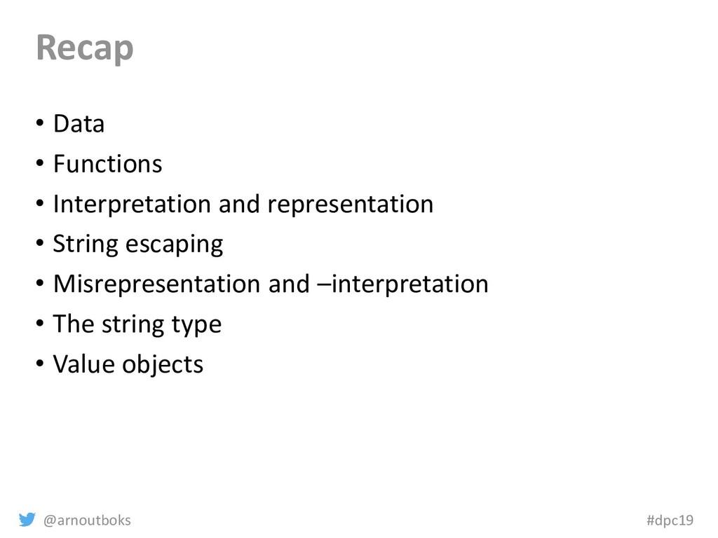 @arnoutboks #dpc19 Recap • Data • Functions • I...