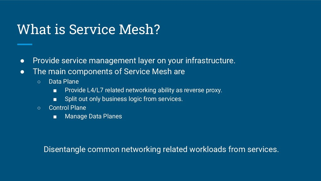What is Service Mesh? ● Provide service managem...