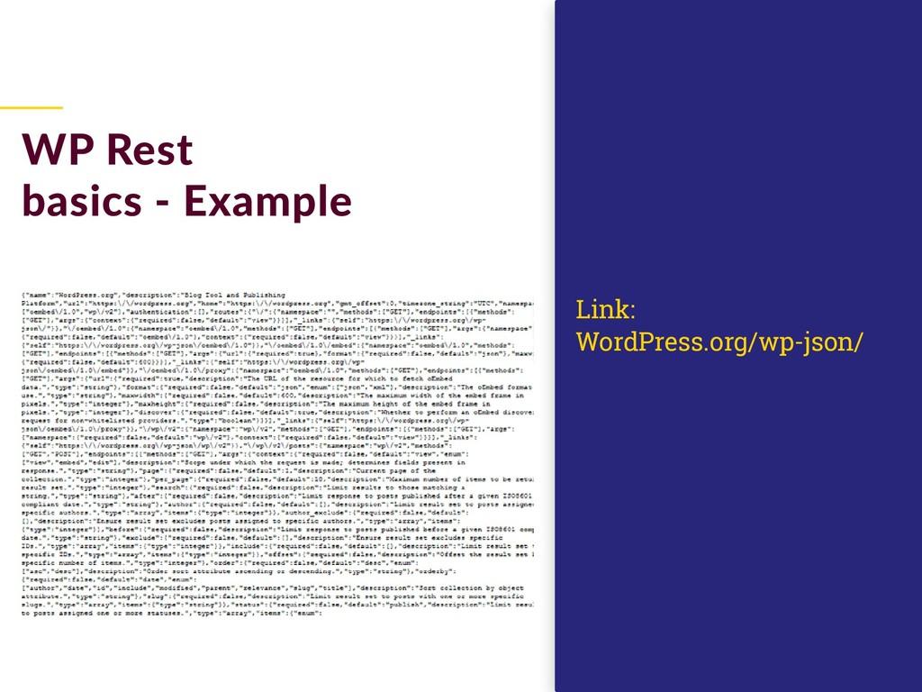 WP Rest basics - Example Link: WordPress.org/wp...