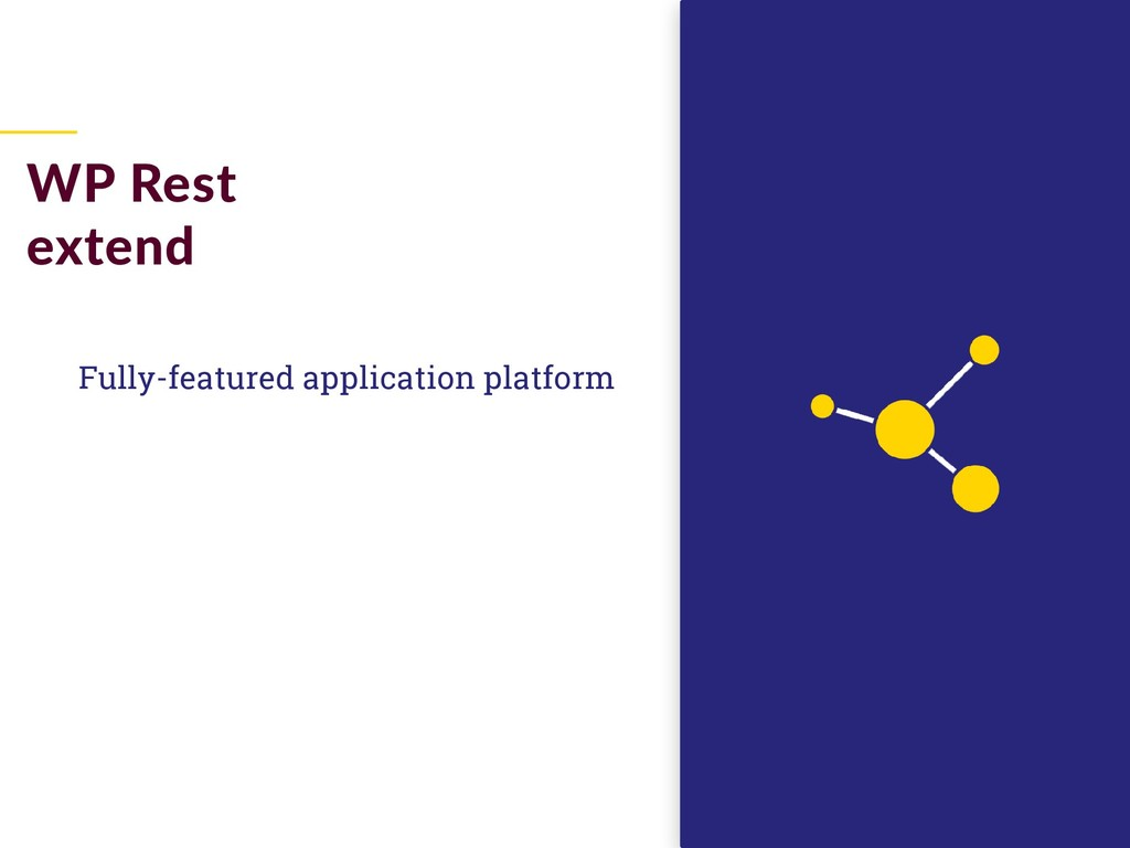 Fully-featured application platform WP Rest ext...