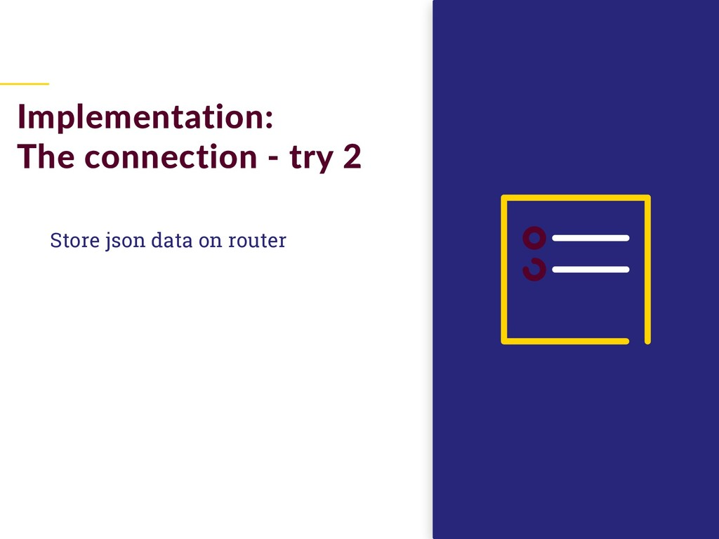 Store json data on router Implementation: The c...