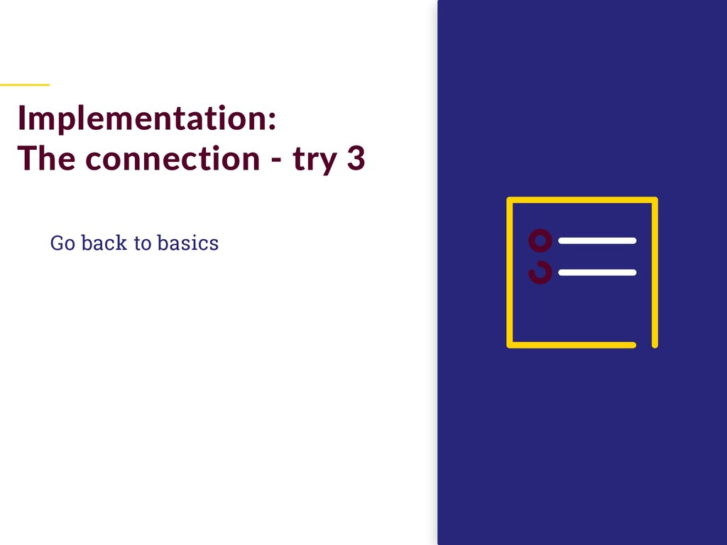 Go back to basics Implementation: The connectio...