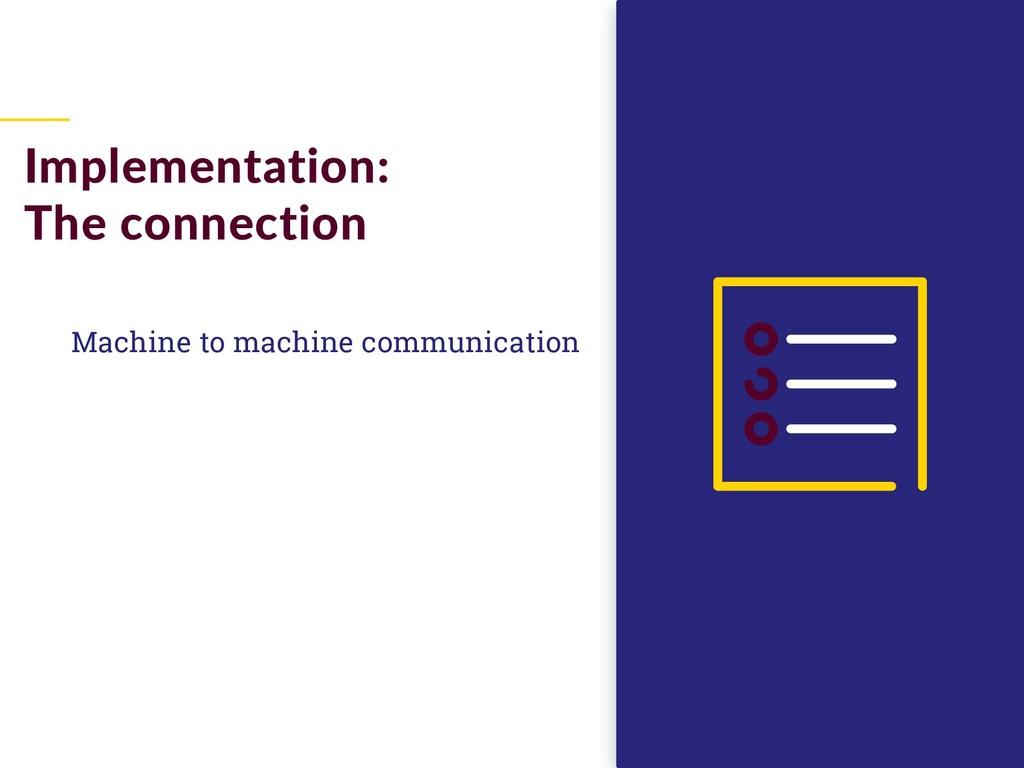 Machine to machine communication Implementation...