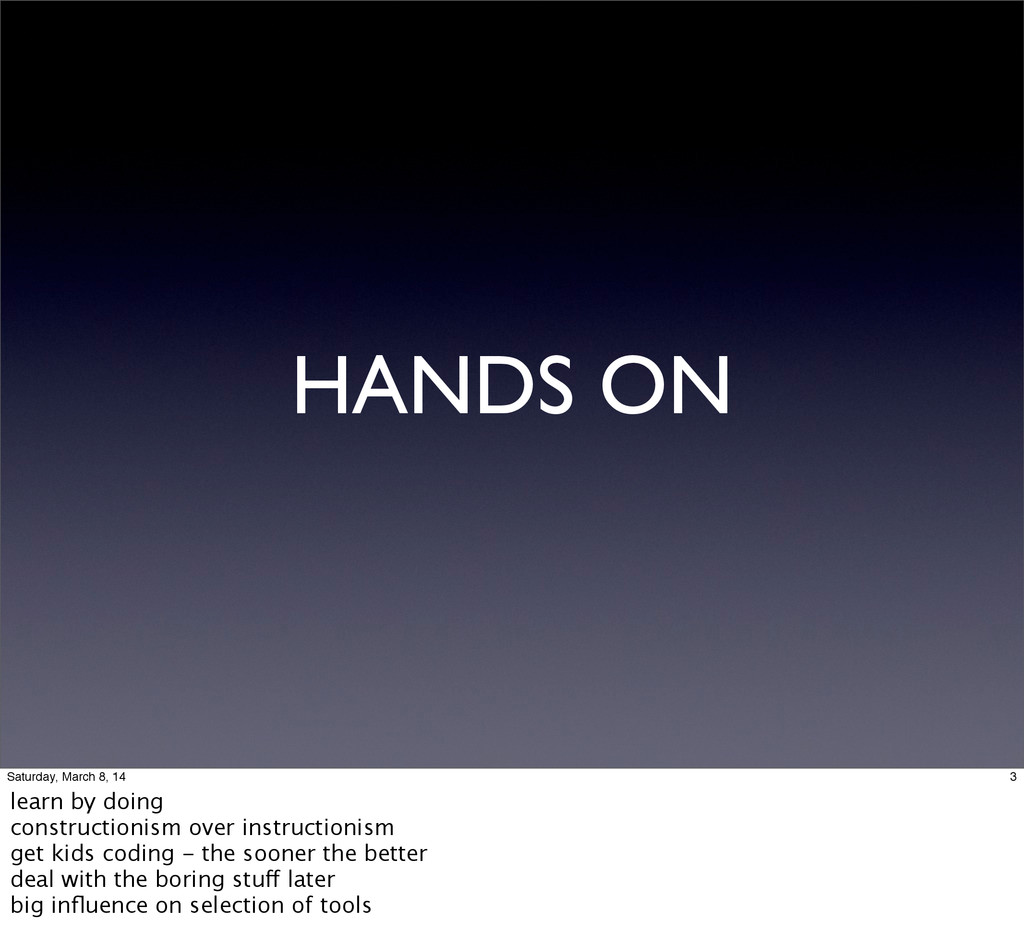 HANDS ON 3 Saturday, March 8, 14 learn by doing...