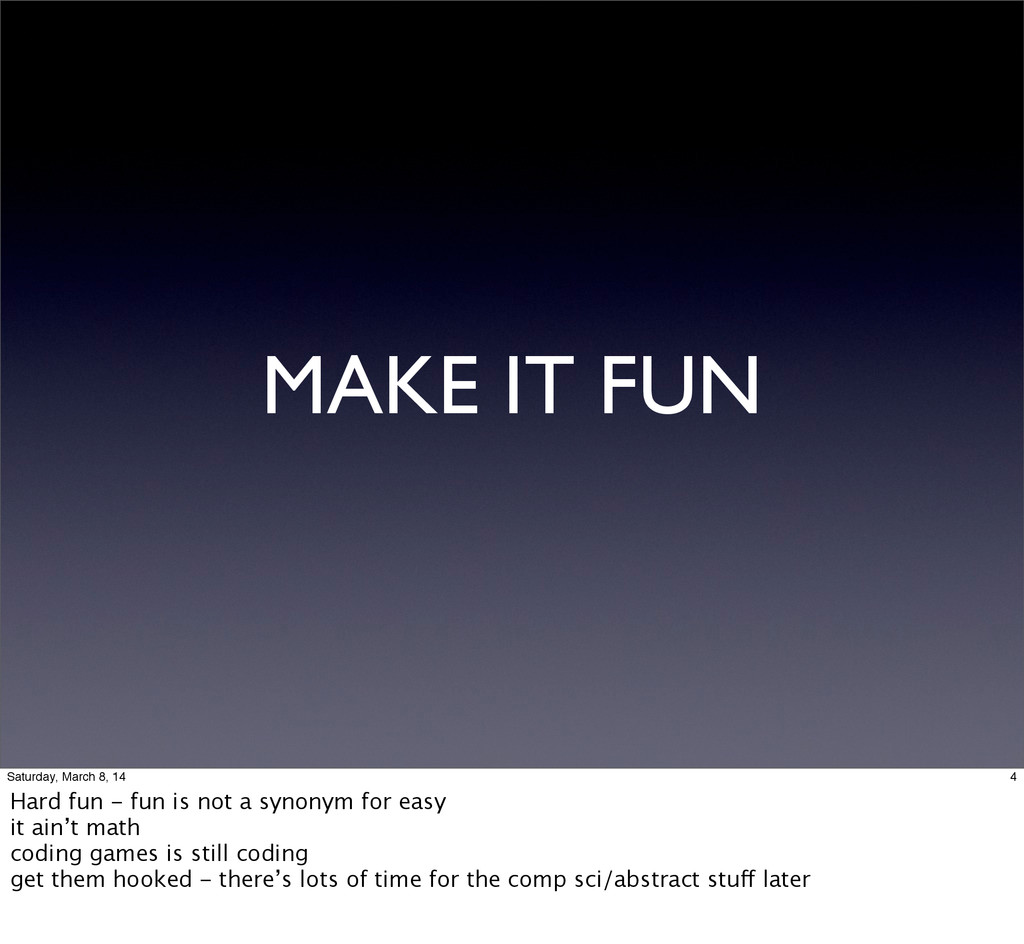 MAKE IT FUN 4 Saturday, March 8, 14 Hard fun - ...