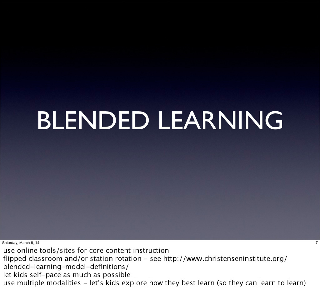 BLENDED LEARNING 7 Saturday, March 8, 14 use on...