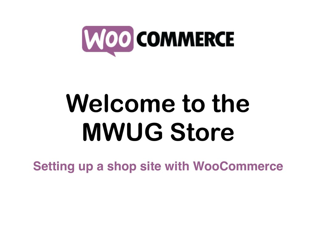 Welcome to the MWUG Store Setting up a shop sit...