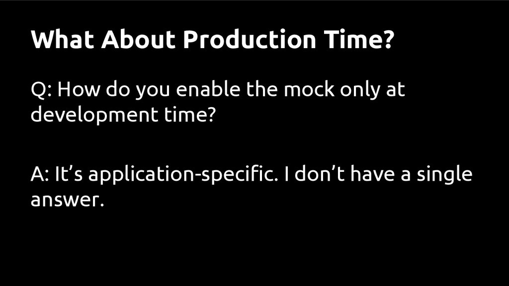 What About Production Time? Q: How do you enabl...
