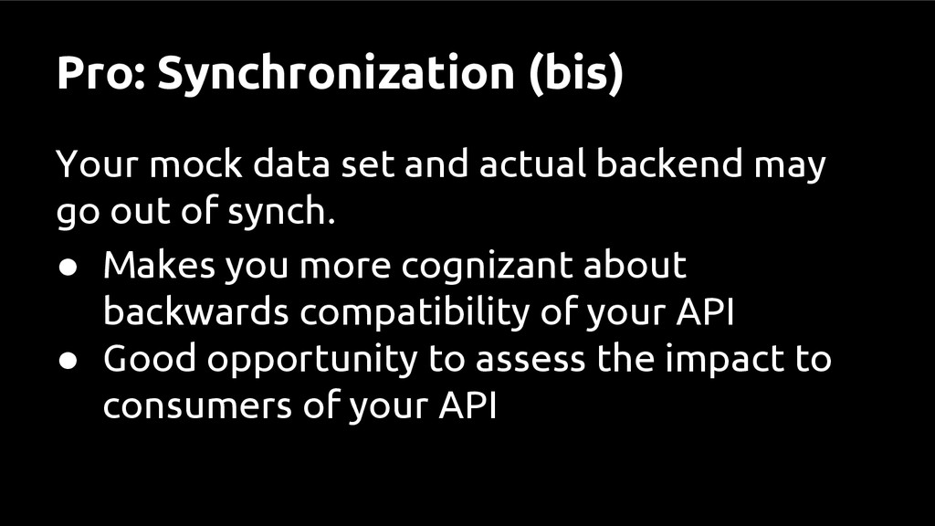 Pro: Synchronization (bis) Your mock data set a...