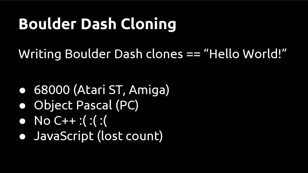 Boulder Dash Cloning Writing Boulder Dash clone...