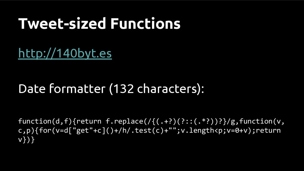 Tweet-sized Functions http://140byt.es Date for...