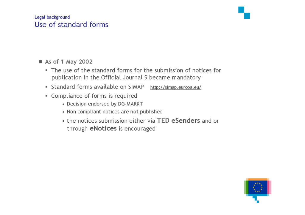 11 of 25 Legal background Use of standard forms...