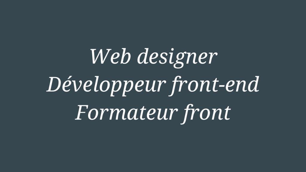 Web designer Développeur front-end Formateur fr...
